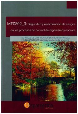 MF0802_3: SEG.Y MINIMIZ.RIESGOS EN PROC.CONTROL ORG.NOCIVOS