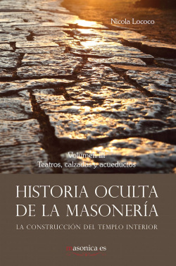 Historia oculta de la masonería III. Teatros, calzadas y acueductos