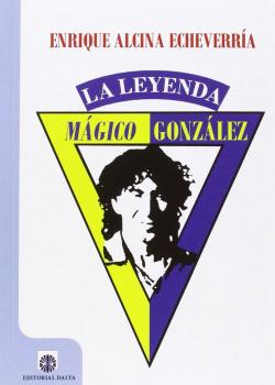 Mágico González, la leyenda