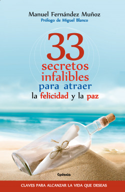 33 secretos infalibes para atraer la felicidad y la paz