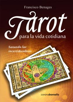 Tarot para la vida cotidiana: sanando las incertidumbres