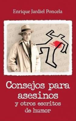 CONSEJOS PARA ASESINOS Y OTROS ESCRITOS DE HUMOR