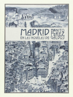 MADRID EN LAS NOVELAS DE BENITO P�REZ GALDÓS