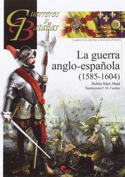 LA GUERRA ANGLO-ESPAÑOLA 1585-1604
