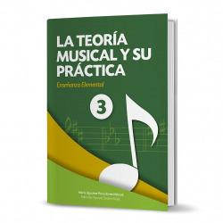 LA TEORÍA MUSICAL Y SU PRÁCTICA NIVEL 3