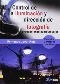 CONTROL DE ILUMINACIÓN Y DIRECCIÓN FOTOGRAFÍA
