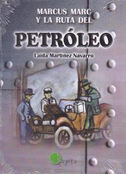 MARCUS MARC Y LA RUTA DEL PETROLEO