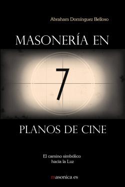 Masonería en 7 planos de cine. El camino simbólico hacia la Luz