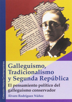 GALLEGUISMO, TRADICIONALISMO Y SEGUNDA REPÚBLICA