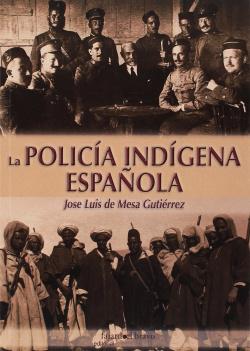 LA POLICÍA INDÍGENA ESPAÑOLA