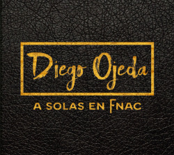 Diego ojeda:a solas en fnac