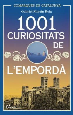 1001 CURIOSITATS DE L´EMPORDA