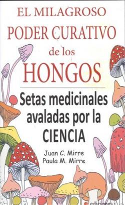 MILAGROSO PODER CURATIVO DE LOS HONGOS,EL