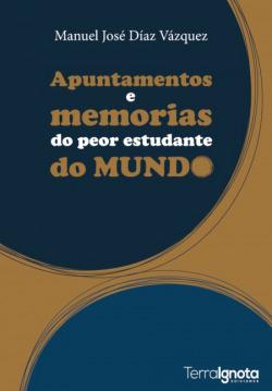 APUNTAMENTOS E MEMORIAS DO PEOR DO MUNDO