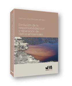 Evolución de la responsabilidad civil y de reparación daños ambientale