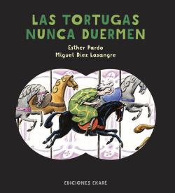 LAS TORTUGAS NUNCA DUERMEN