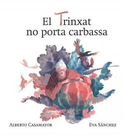 EL TRINXAT NO PORTA CARBASSA