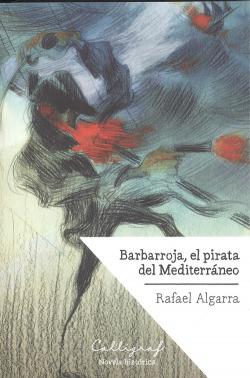 BARBARROJA, EL PIRATA DEL MEDITERRANEO
