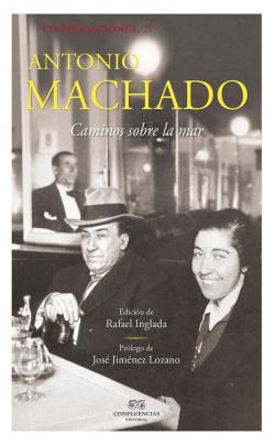 CONVERSACIONES CON ANTONIO MACHADO