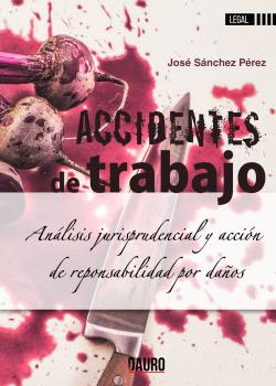 ACCIDENTES DE TRABAJO:analisis juriprusdencial y accion