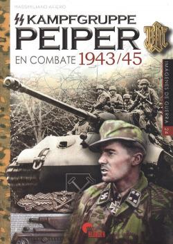 KAMPFGRUPPE PEIPER EN COMBATE 1943-45