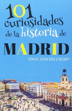101 curiosidades de la historia de Madrid