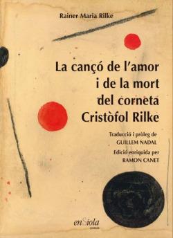 CANÇÓ DE K'AMOR I LA MORT DEL CORNETA CRISTÒFOL RILKE