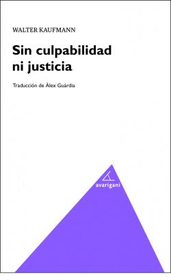 SIN CULPABILIDAD NI JUSTICIA