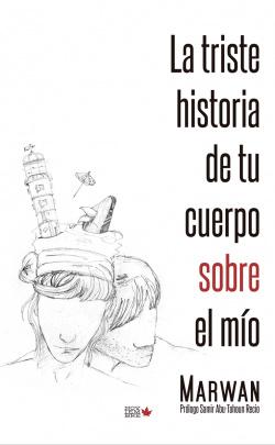 TRISTE HISTORIA DE TU CUERPO SOBRE EL MIO
