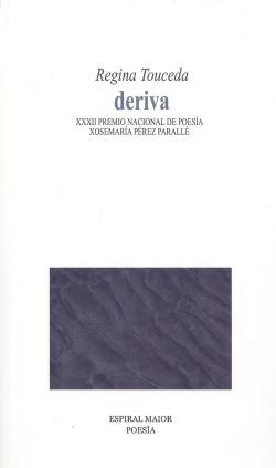 DERIVA.XXXII PREMIO NACIONAL DE POESÍA XOSEMARÍA PÉREZ..