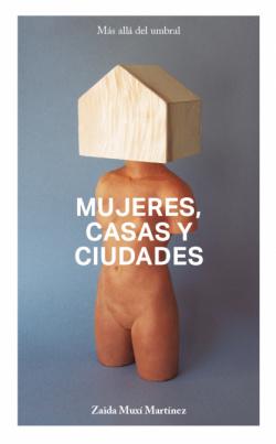 MUJERES, CASAS Y CIUDADES. M S ALL DEL UMBRAL