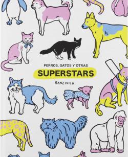 Perros, gatos y otras superstars