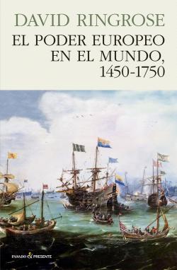 EL PODER EUROPEO EN EL MUNDO 1450-1750