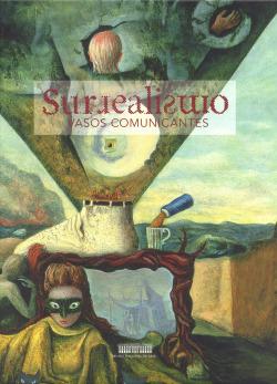Surrealismo: vasos comunicantes