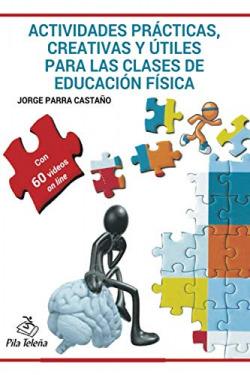 Actividades prácticas, creativas y utiles clases ed.fisica