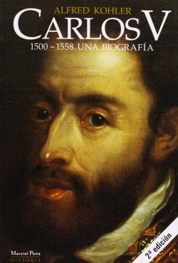CARLOS V. 1500-1558, UNA BIOGRAFIA.