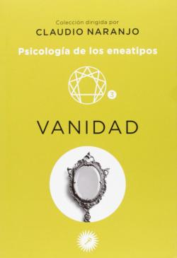 VANIDAD: PSICOLOGIA DE LOS ENEATIPOS