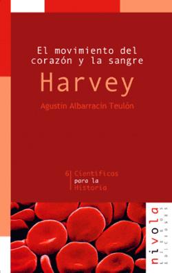 Harvey. El movimiento del corazón y la sangre
