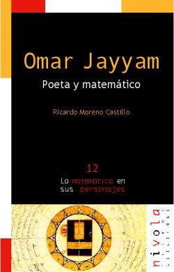Omar Jayyam. Poeta y matemático.