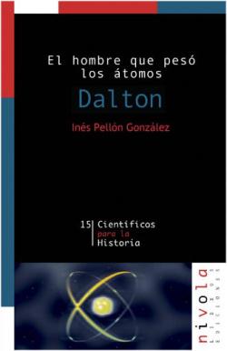 El hombre que pesó los átomos. Dalton