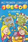 Mi primer libro de juegos y colores
