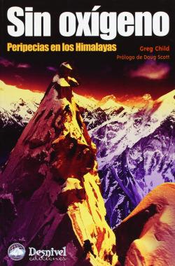 Sin oxígeno. Peripecias en los Himalayas