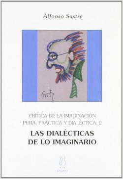 Crítica de la imaginación pura,prácticay dialéctica 2;Las dialécticas de lo imaginario
