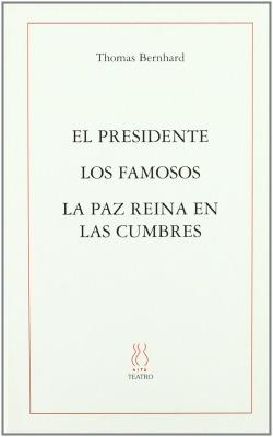 PRESIDENTE, EL / LOS FAMOSOS / LA PAZ REINA EN LAS CUMBRES