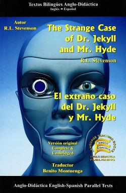 The strange case of Dr. Jekyll and Mr. Hyde = El extraño caso del Dr. Jekyll y M