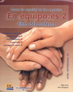 En equipo.es 2, curso de español de los negocios, nivel intermedio. Libro del p