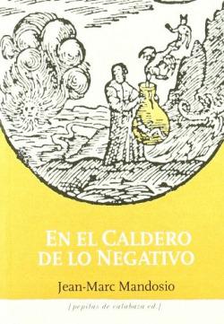 EN EL CALDERO DE LO NEGATIVO
