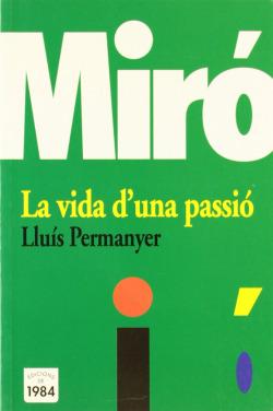 Miró. La vida d'una passió