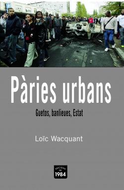 Pàries urbans. Guetos, banlieues, Estat