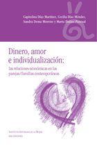Dinero, amor e individualizacion: relaciones economicas en parejas/familias contemporaneas